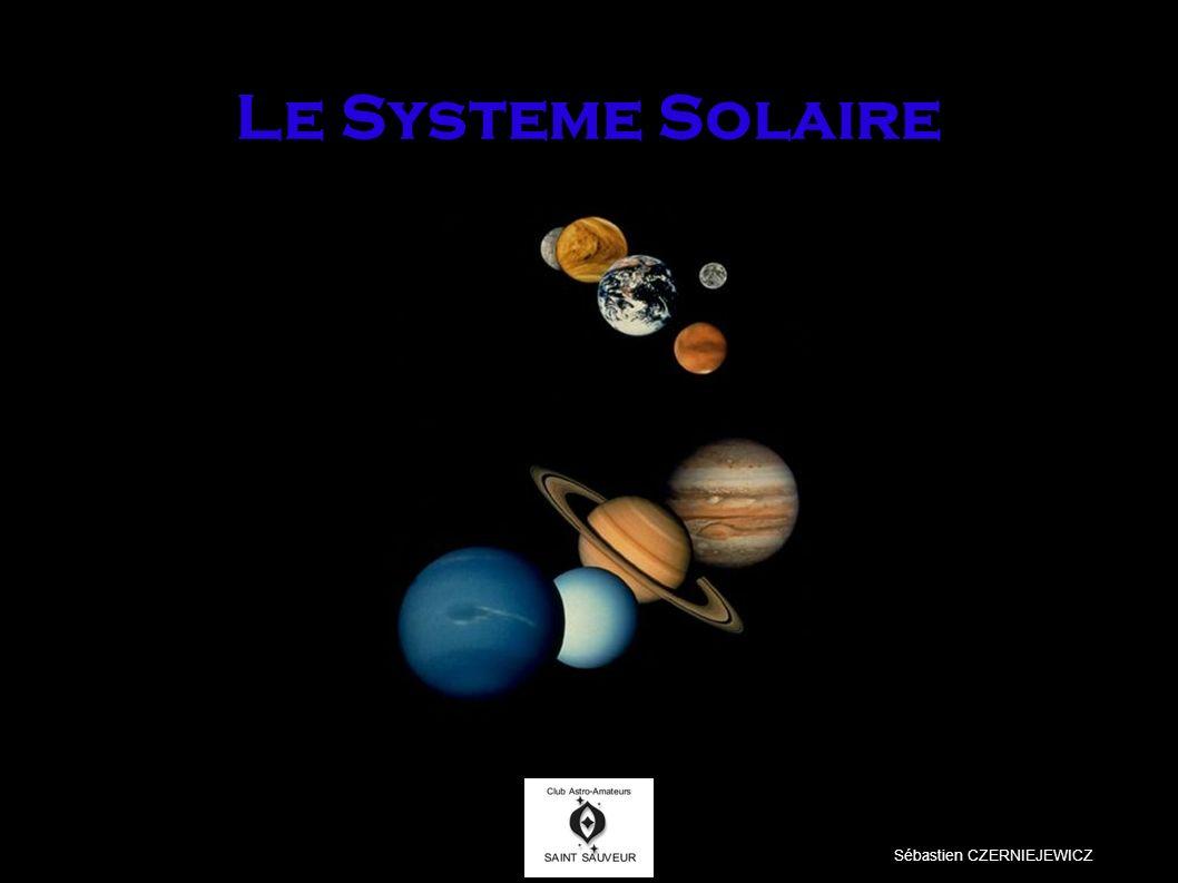Le Systeme Solaire Sébastien CZERNIEJEWICZ