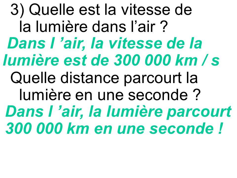 Pour connaître la distance on utilise la relation d = v x t d = 300 000 x 31 536 000 d = 9 460 800 000 000 km d = 94 608 x 10 8 km on connait v = 300 000 km/s Réponse b) d = v x t on vient de calculer t