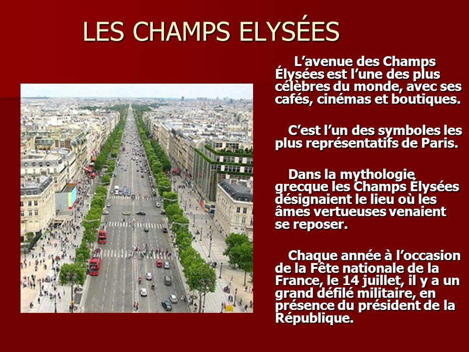 LES CHAMPS ELYSÉES Lavenue des Champs Élysées est lune des plus célèbres du monde, avec ses cafés, cinémas et boutiques.