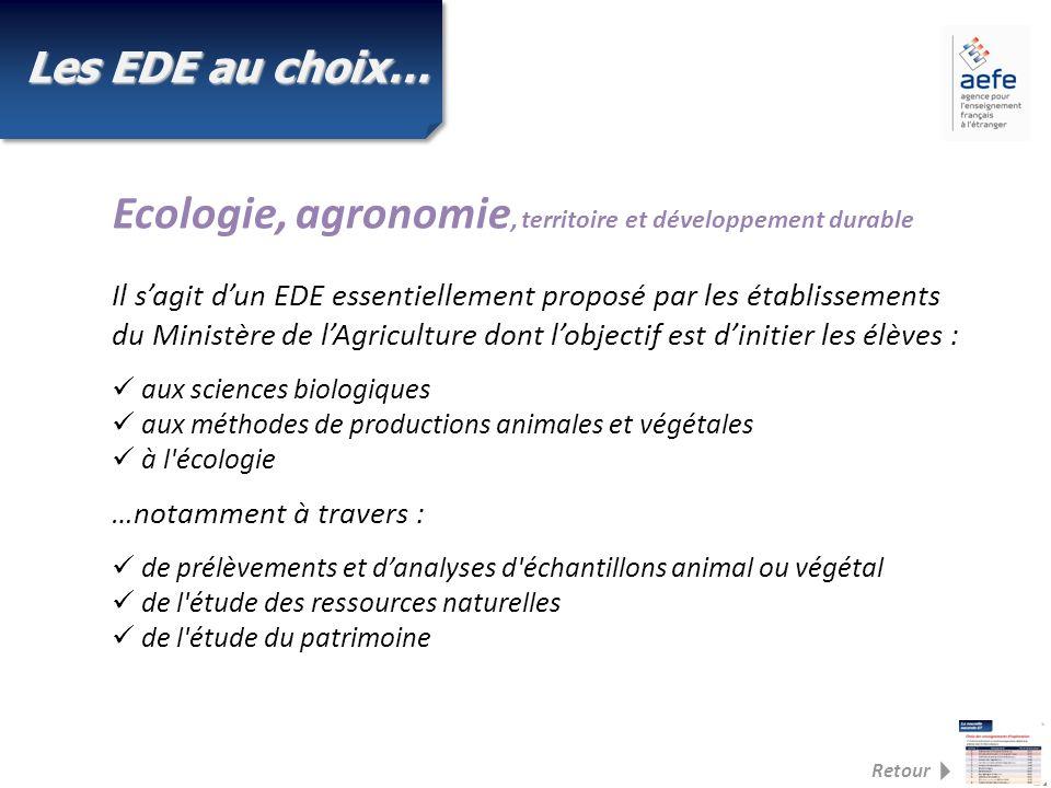 Il sagit dun EDE essentiellement proposé par les établissements du Ministère de lAgriculture dont lobjectif est dinitier les élèves : aux sciences bio