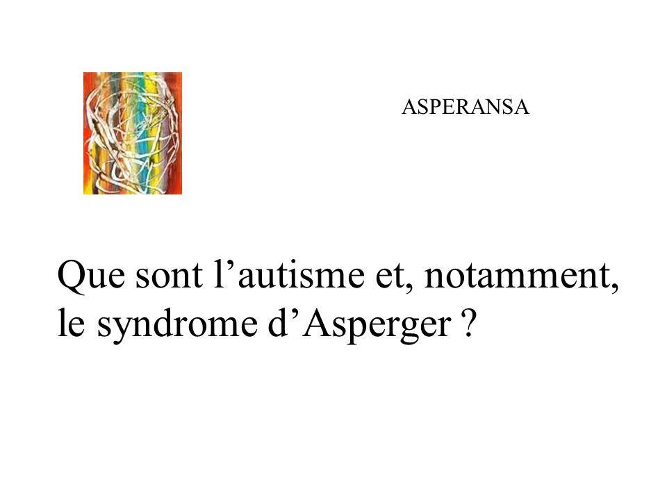 ASPERANSA Que sont lautisme et, notamment, le syndrome dAsperger ?
