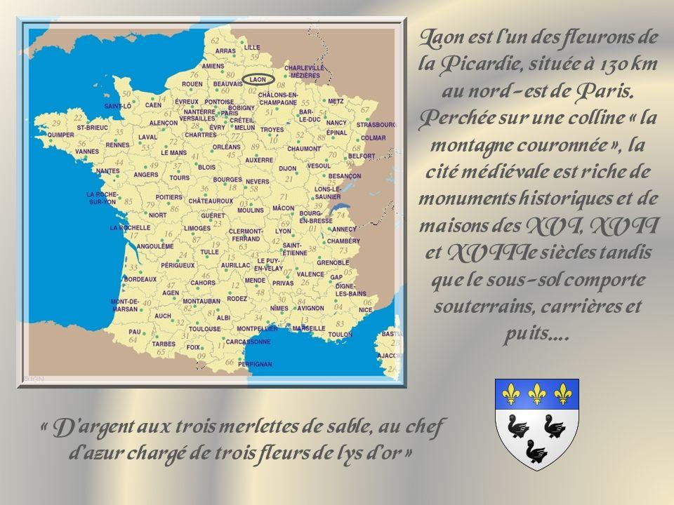 Laon est lun des fleurons de la Picardie, située à 130 km au nord-est de Paris.