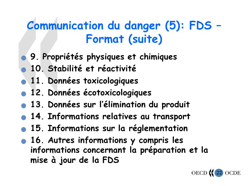 22 Communication du danger (5): FDS – Format (suite) 9.