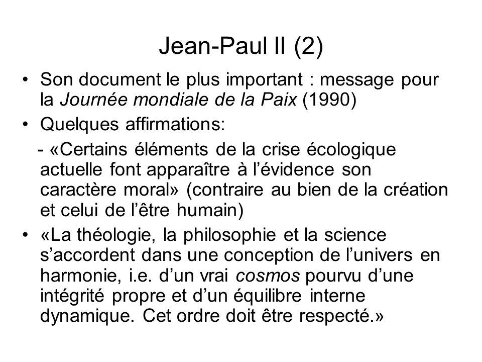 Jean-Paul II (2) Son document le plus important : message pour la Journée mondiale de la Paix (1990) Quelques affirmations: - «Certains éléments de la