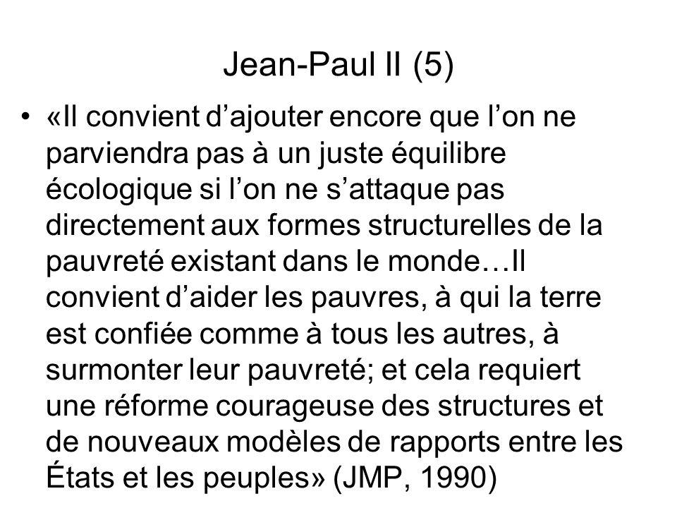 Jean-Paul II (5) «Il convient dajouter encore que lon ne parviendra pas à un juste équilibre écologique si lon ne sattaque pas directement aux formes