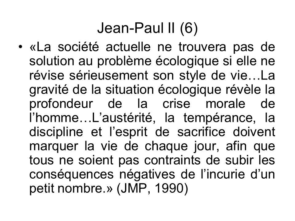 Jean-Paul II (6) «La société actuelle ne trouvera pas de solution au problème écologique si elle ne révise sérieusement son style de vie…La gravité de