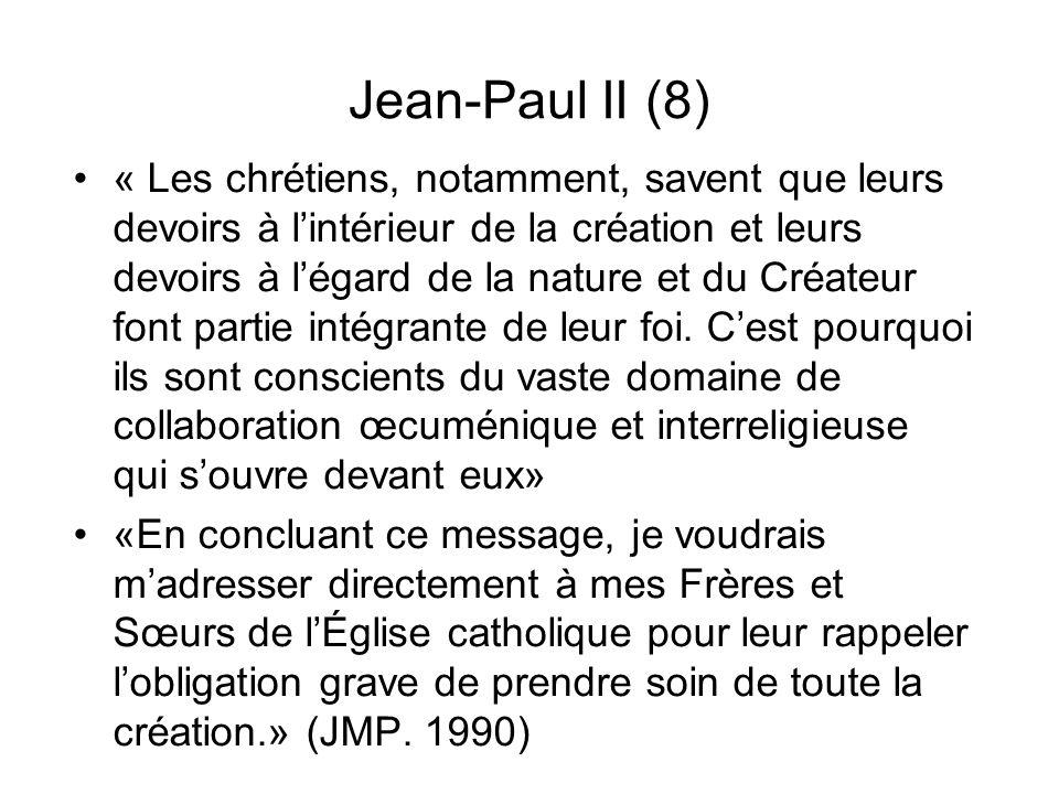 Jean-Paul II (8) « Les chrétiens, notamment, savent que leurs devoirs à lintérieur de la création et leurs devoirs à légard de la nature et du Créateu