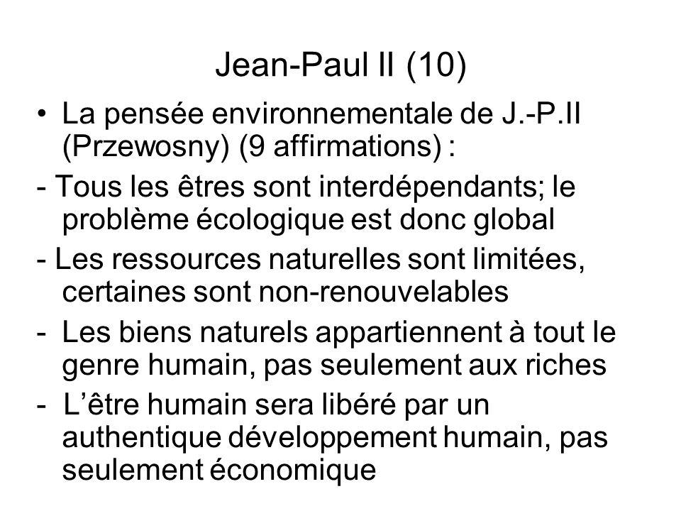 Jean-Paul II (10) La pensée environnementale de J.-P.II (Przewosny) (9 affirmations) : - Tous les êtres sont interdépendants; le problème écologique e