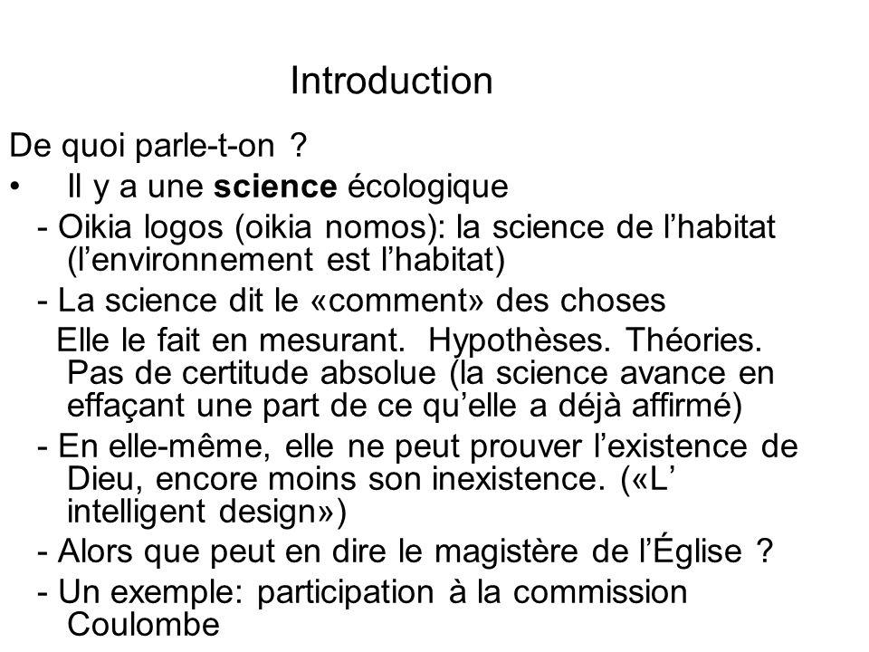 Introduction De quoi parle-t-on ? Il y a une science écologique - Oikia logos (oikia nomos): la science de lhabitat (lenvironnement est lhabitat) - La