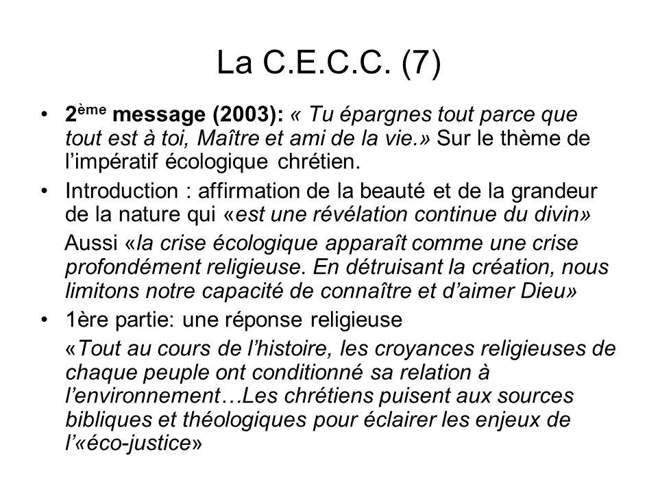 La C.E.C.C. (7) 2 ème message (2003): « Tu épargnes tout parce que tout est à toi, Maître et ami de la vie.» Sur le thème de limpératif écologique chr