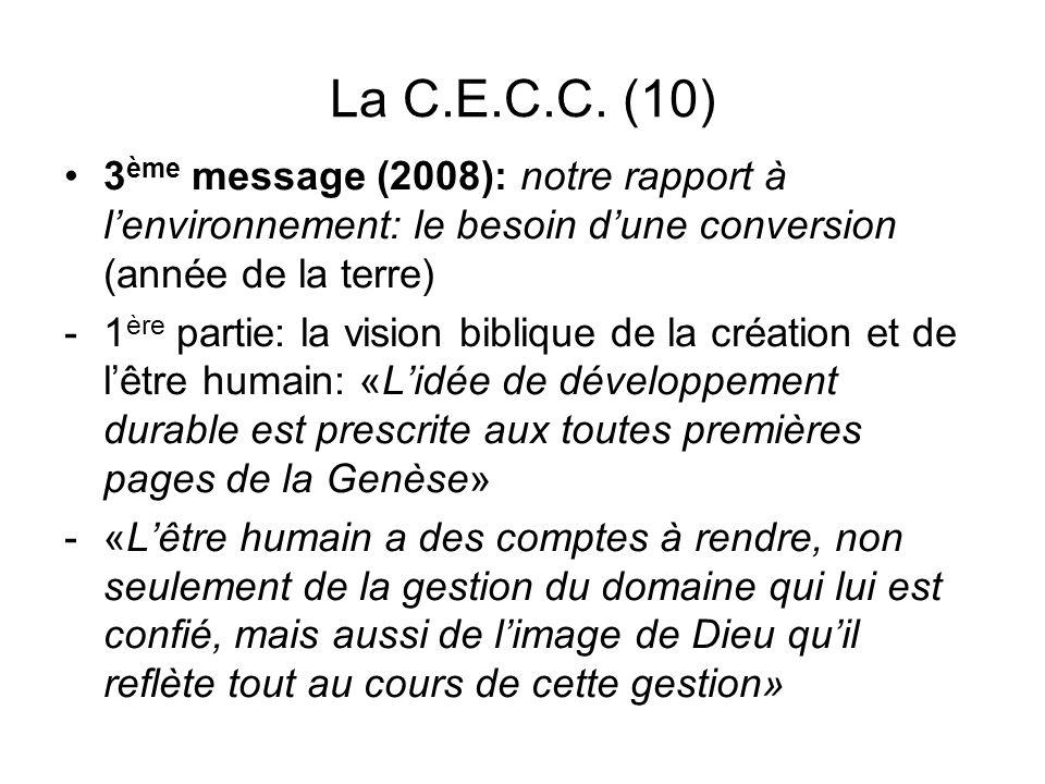 La C.E.C.C. (10) 3 ème message (2008): notre rapport à lenvironnement: le besoin dune conversion (année de la terre) -1 ère partie: la vision biblique