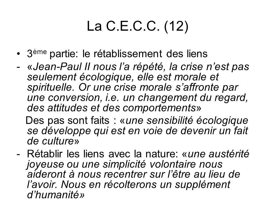 La C.E.C.C. (12) 3 ème partie: le rétablissement des liens -«Jean-Paul II nous la répété, la crise nest pas seulement écologique, elle est morale et s