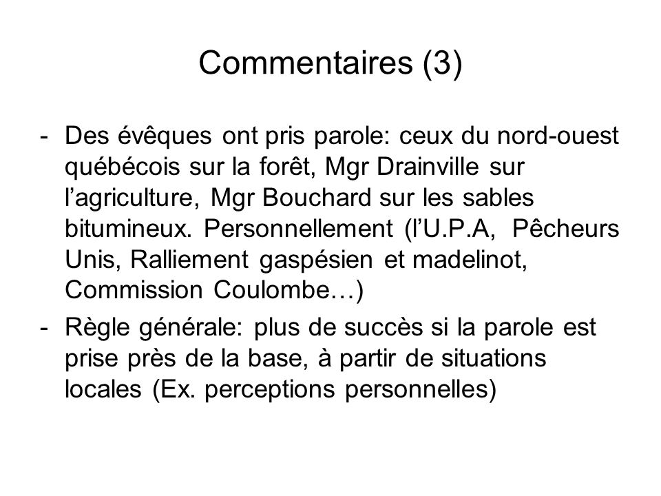 Commentaires (3) -Des évêques ont pris parole: ceux du nord-ouest québécois sur la forêt, Mgr Drainville sur lagriculture, Mgr Bouchard sur les sables