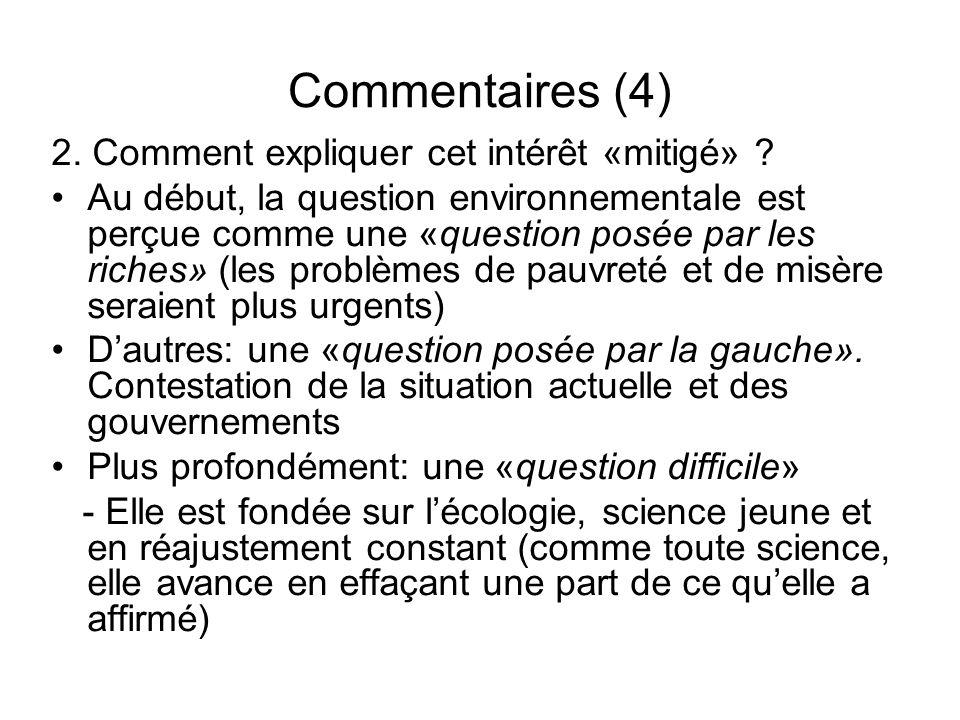 Commentaires (4) 2. Comment expliquer cet intérêt «mitigé» ? Au début, la question environnementale est perçue comme une «question posée par les riche