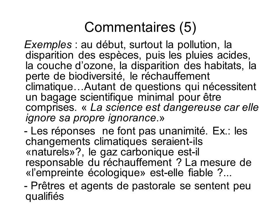 Commentaires (5) Exemples : au début, surtout la pollution, la disparition des espèces, puis les pluies acides, la couche dozone, la disparition des h