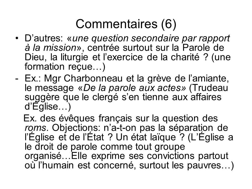 Commentaires (6) Dautres: «une question secondaire par rapport à la mission», centrée surtout sur la Parole de Dieu, la liturgie et lexercice de la ch