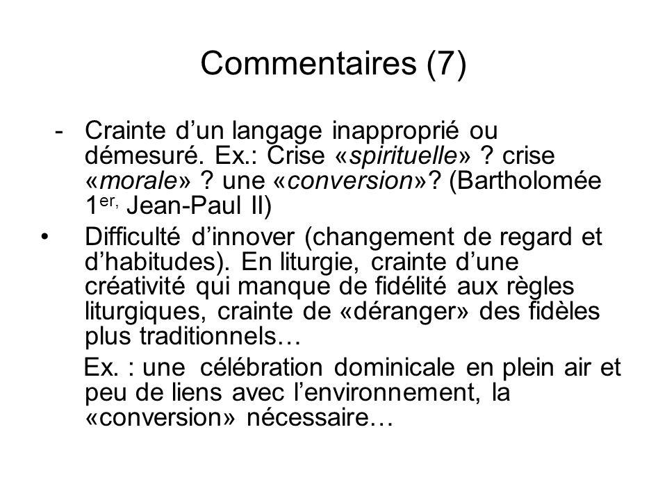 Commentaires (7) - Crainte dun langage inapproprié ou démesuré. Ex.: Crise «spirituelle» ? crise «morale» ? une «conversion»? (Bartholomée 1 er, Jean-