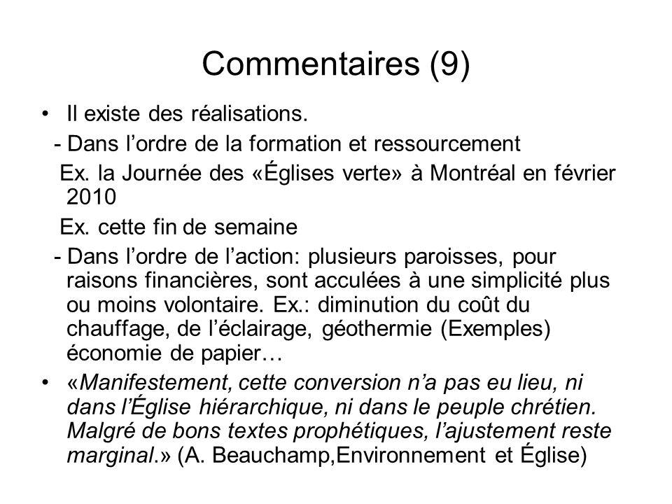 Commentaires (9) Il existe des réalisations. - Dans lordre de la formation et ressourcement Ex. la Journée des «Églises verte» à Montréal en février 2