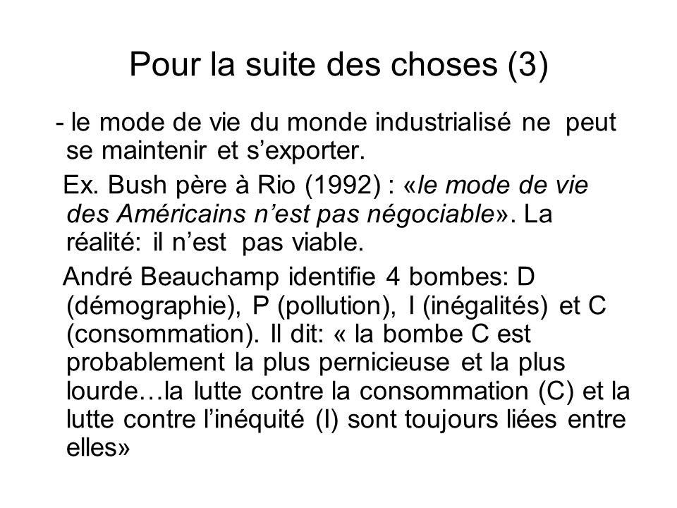Pour la suite des choses (3) - le mode de vie du monde industrialisé ne peut se maintenir et sexporter. Ex. Bush père à Rio (1992) : «le mode de vie d