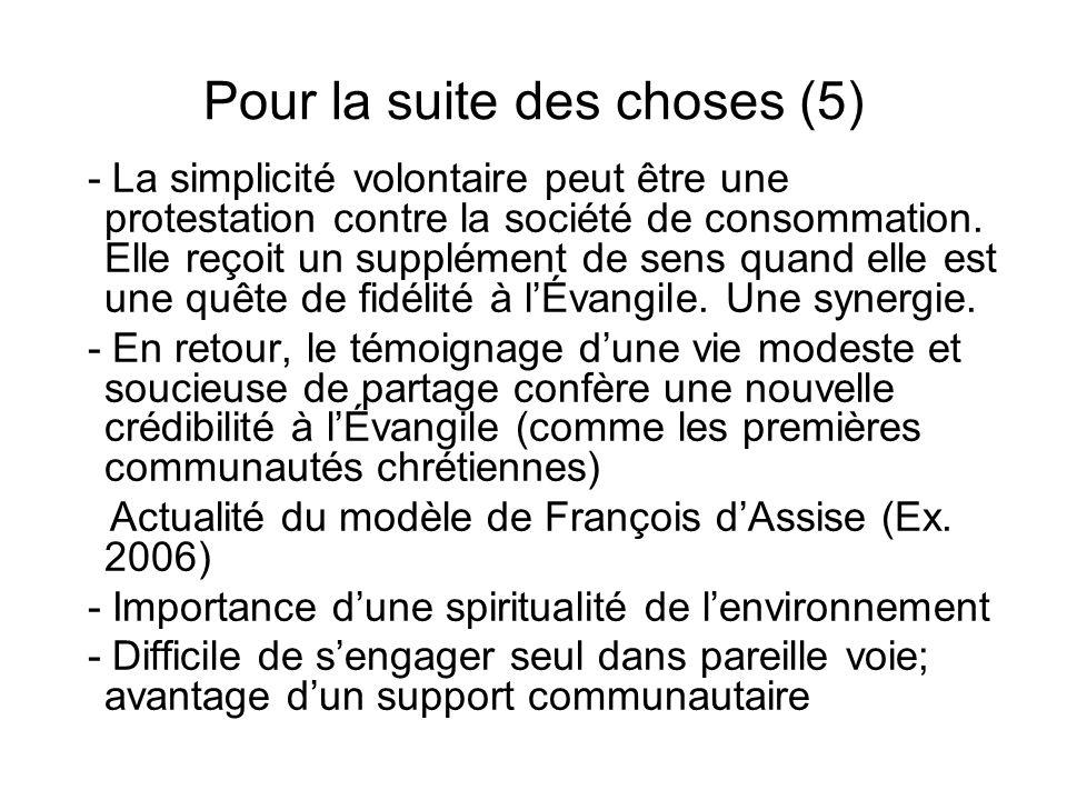 Pour la suite des choses (5) - La simplicité volontaire peut être une protestation contre la société de consommation. Elle reçoit un supplément de sen