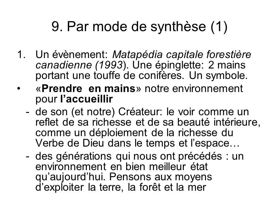 9. Par mode de synthèse (1) 1.Un évènement: Matapédia capitale forestière canadienne (1993). Une épinglette: 2 mains portant une touffe de conifères.