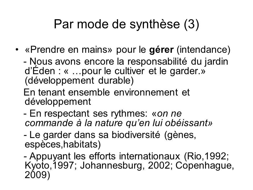 Par mode de synthèse (3) «Prendre en mains» pour le gérer (intendance) - Nous avons encore la responsabilité du jardin dÉden : « …pour le cultiver et