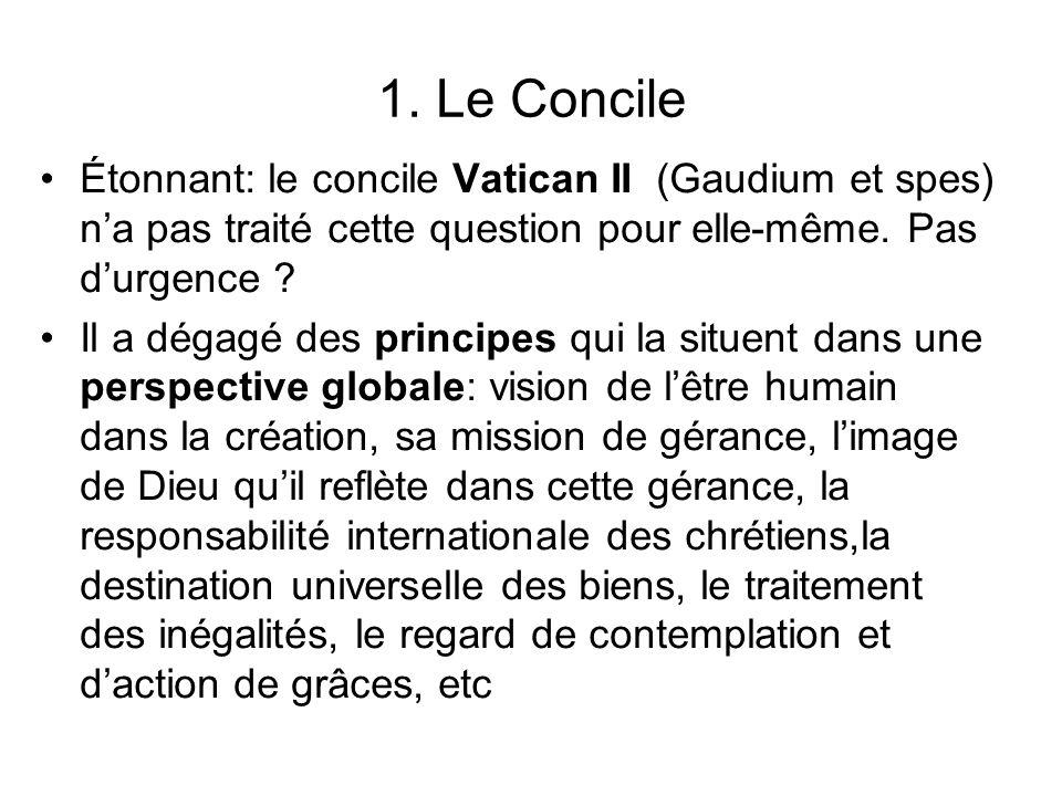 1. Le Concile Étonnant: le concile Vatican II (Gaudium et spes) na pas traité cette question pour elle-même. Pas durgence ? Il a dégagé des principes