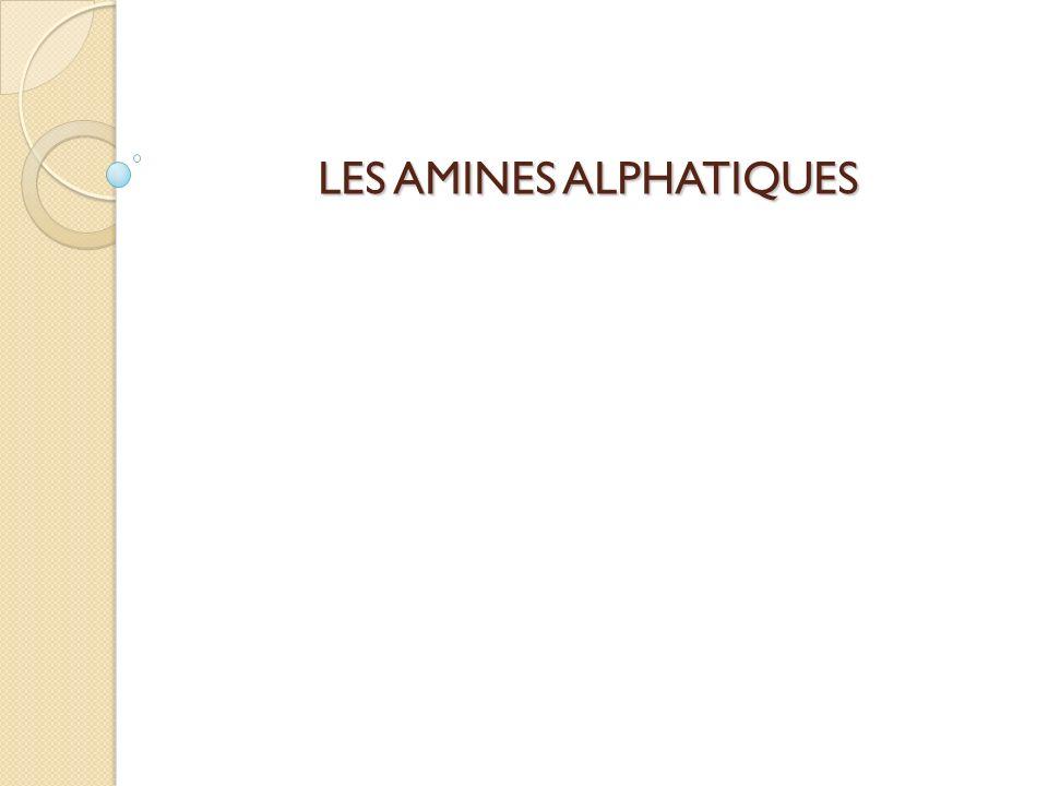 LES AMINES ALPHATIQUES
