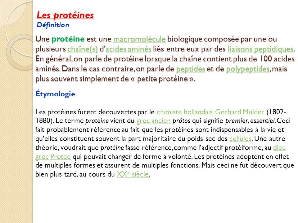 Une protéine est une macromolécule biologique composée par une ou plusieurs chaîne(s) d'acides aminés liés entre eux par des liaisons peptidiques. En