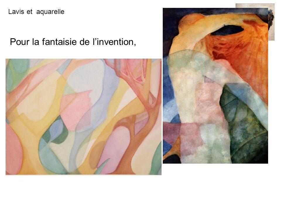 Lavis et aquarelle Pour la fantaisie de linvention,