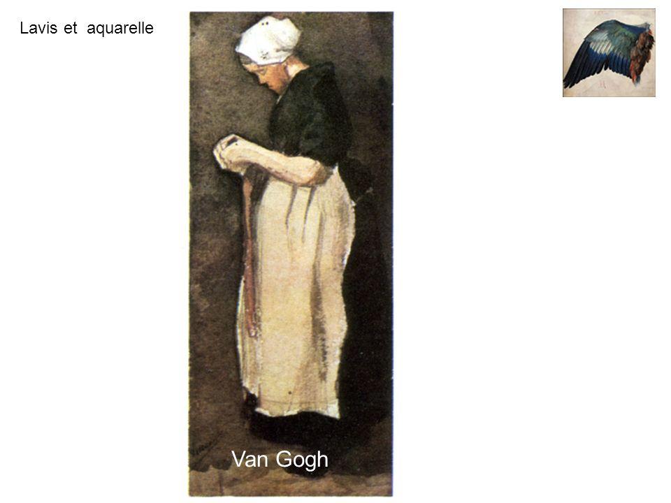 Lavis et aquarelle Van Gogh