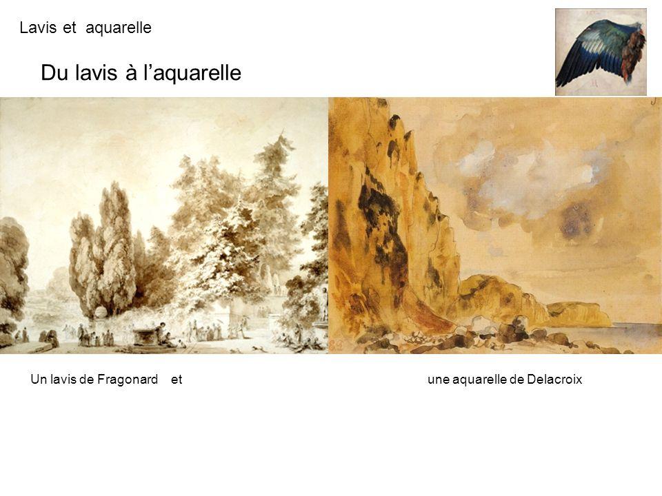 Lavis et aquarelle Laquarelle, cest avant tout la transparence.