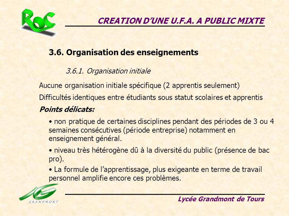 CREATION DUNE U.F.A. A PUBLIC MIXTE Lycée Grandmont de Tours 3.6. Organisation des enseignements 3.6.1. Organisation initiale Aucune organisation init
