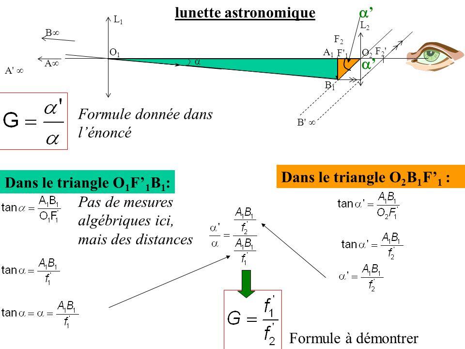 Dans le triangle O 1 F 1 B 1 : B A A' F2'F2' L1L1 O1O1 O2O2 L2L2 F' 1 B1B1 A1A1 F2F2 B' Dans le triangle O 2 B 1 F 1 : Formule à démontrer Formule don