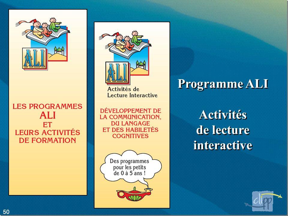 50 Programme ALI Activités de lecture interactive Programme ALI Activités de lecture interactive