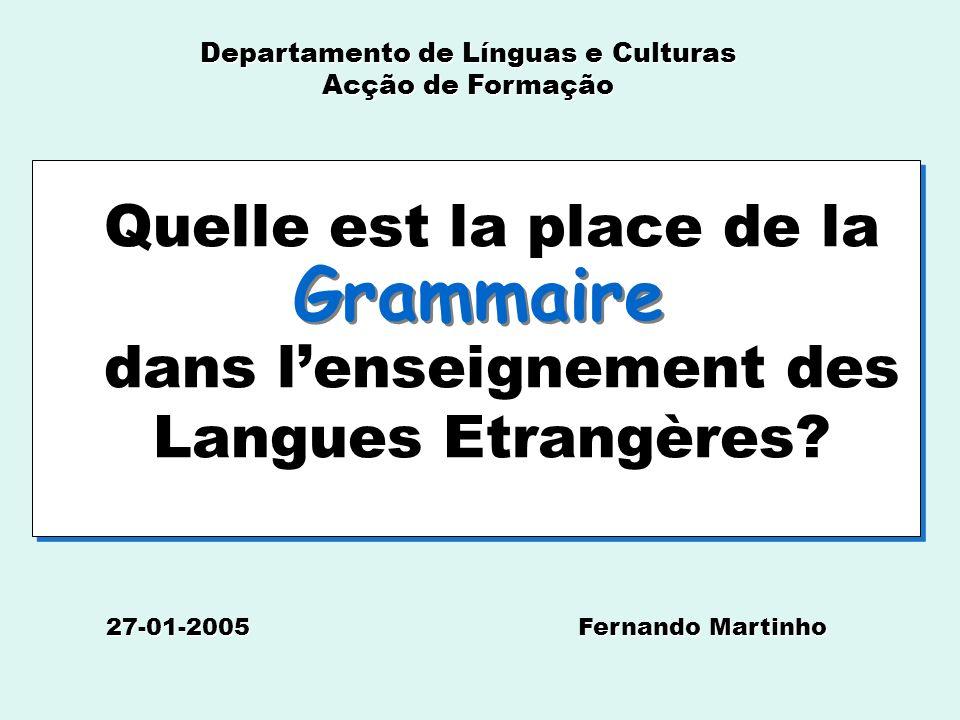 Quelle est la place de la dans lenseignement des Langues Etrangères.