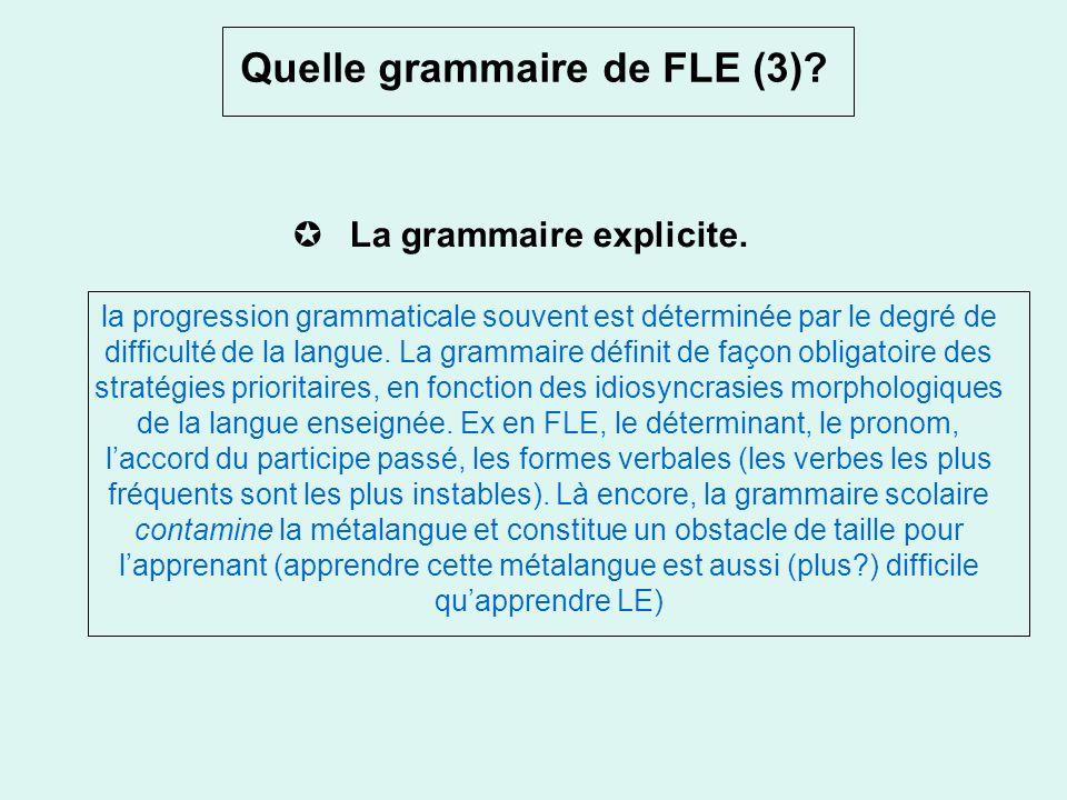 Quelle grammaire de FLE (2)? -la grammaire notionnelle Recettes fonctionnelles pour aller du sens vers la forme, entraînement à lexpression à partir d