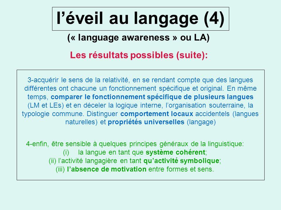 léveil au langage (3) (« language awareness » ou LA) 2-conclure que les catégories grammaticales (et le découpage du monde quelles impliquent) nont ri