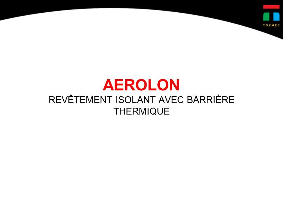 AEROLON REVÊTEMENT ISOLANT AVEC BARRIÈRE THERMIQUE