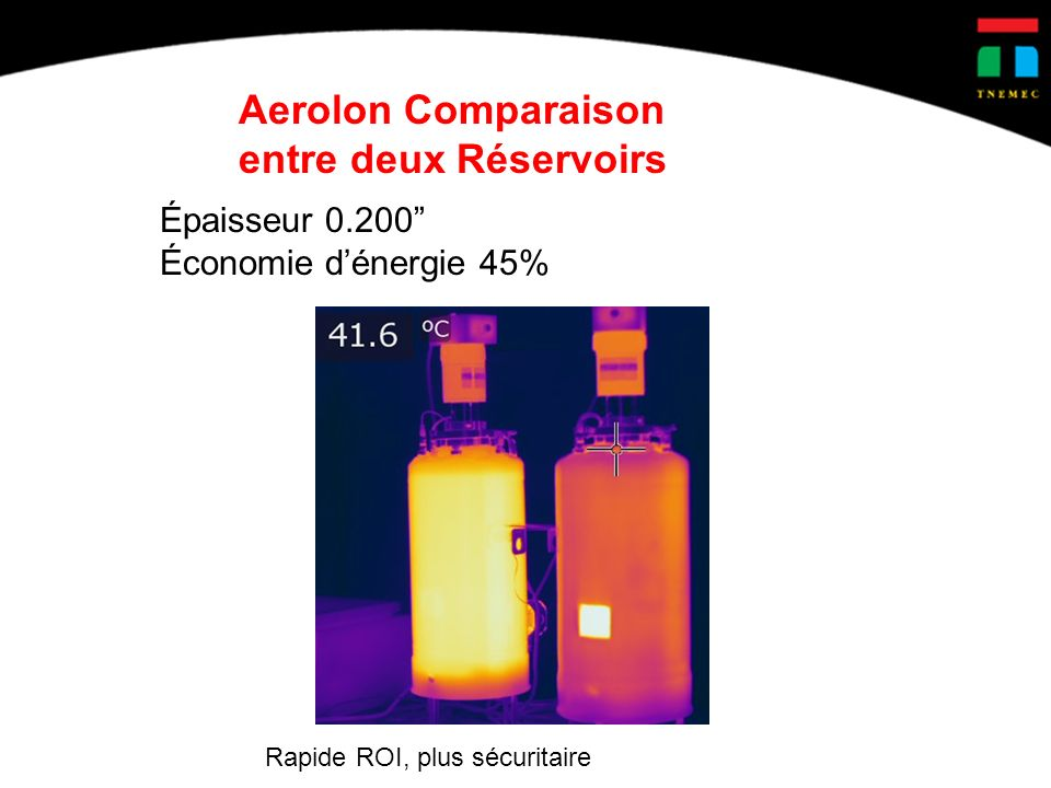Épaisseur 0.200 Économie dénergie 45% Aerolon Comparaison entre deux Réservoirs Rapide ROI, plus sécuritaire