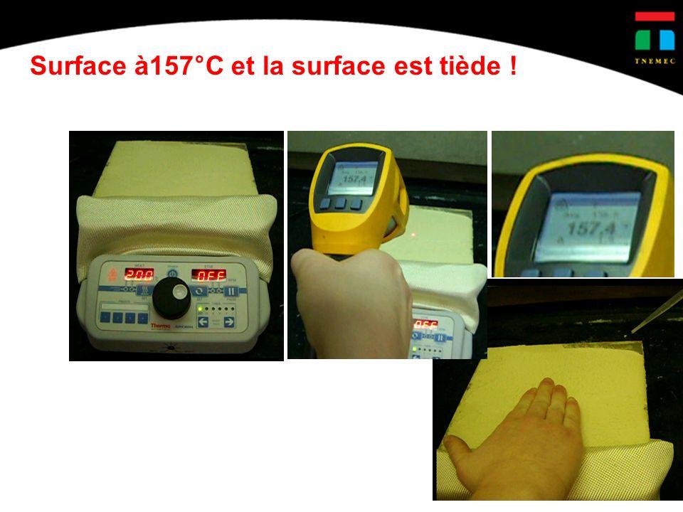 Surface à157°C et la surface est tiède !