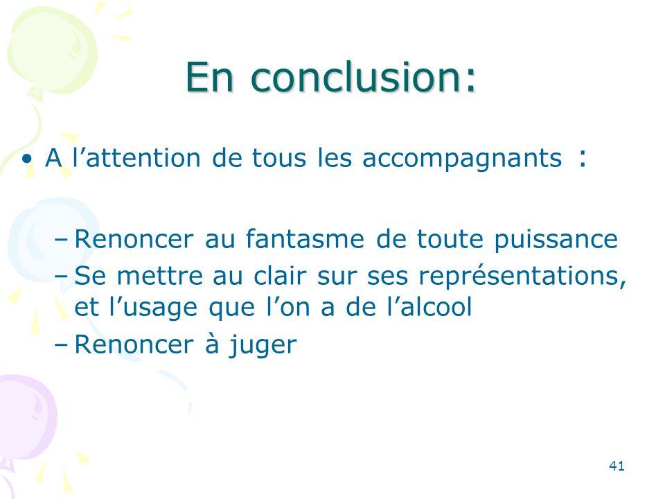 41 En conclusion: A lattention de tous les accompagnants : –Renoncer au fantasme de toute puissance –Se mettre au clair sur ses représentations, et lu
