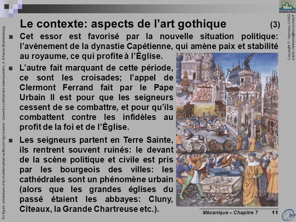 Copyright: P. Vannucci, UVSQ paolo.vannucci@meca.uvsq.fr ________________________________ Mécanique – Chapitre 7 11 Le contexte: aspects de lart gothi