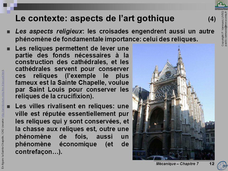 Copyright: P. Vannucci, UVSQ paolo.vannucci@meca.uvsq.fr ________________________________ Mécanique – Chapitre 7 12 Le contexte: aspects de lart gothi