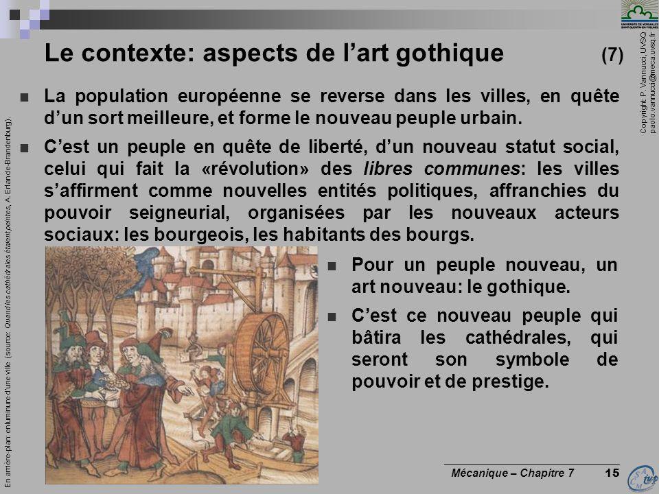 Copyright: P. Vannucci, UVSQ paolo.vannucci@meca.uvsq.fr ________________________________ Mécanique – Chapitre 7 15 Le contexte: aspects de lart gothi