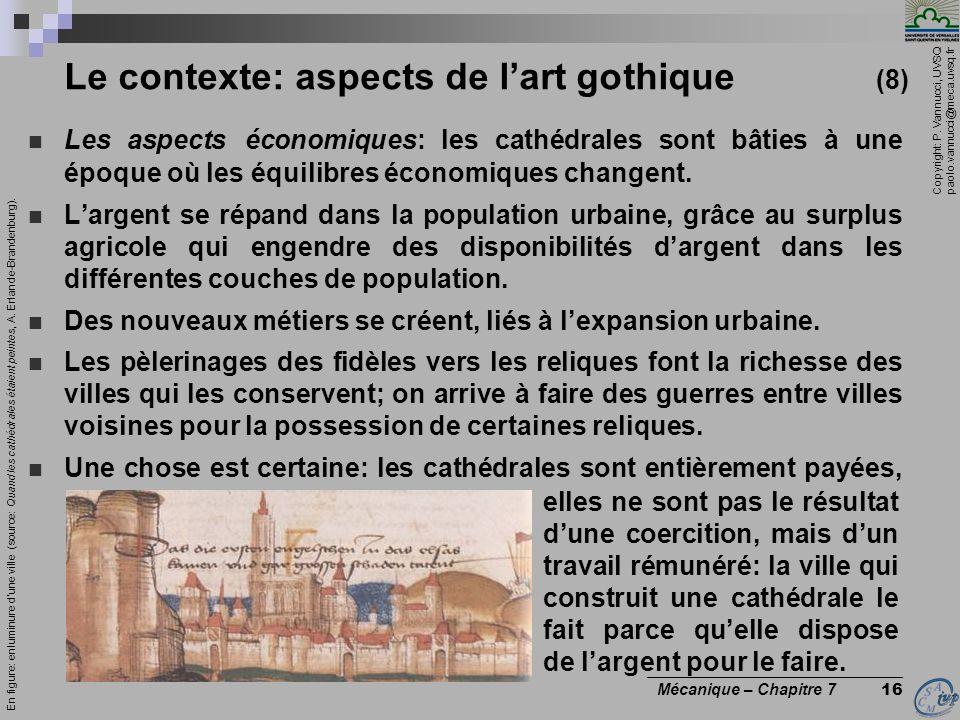 Copyright: P. Vannucci, UVSQ paolo.vannucci@meca.uvsq.fr ________________________________ Mécanique – Chapitre 7 16 Le contexte: aspects de lart gothi