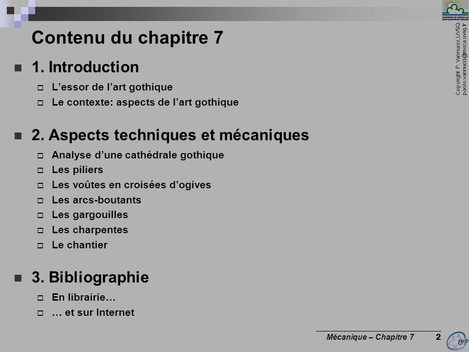 Copyright: P. Vannucci, UVSQ paolo.vannucci@meca.uvsq.fr ________________________________ Mécanique – Chapitre 7 2 Contenu du chapitre 7 1. Introducti