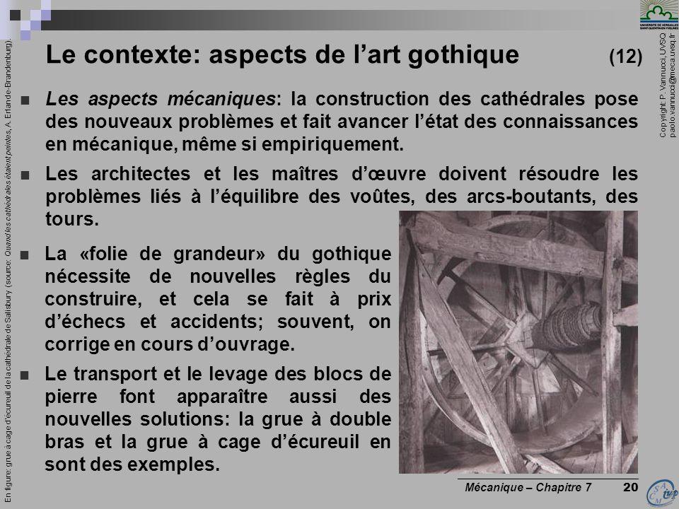 Copyright: P. Vannucci, UVSQ paolo.vannucci@meca.uvsq.fr ________________________________ Mécanique – Chapitre 7 20 Le contexte: aspects de lart gothi