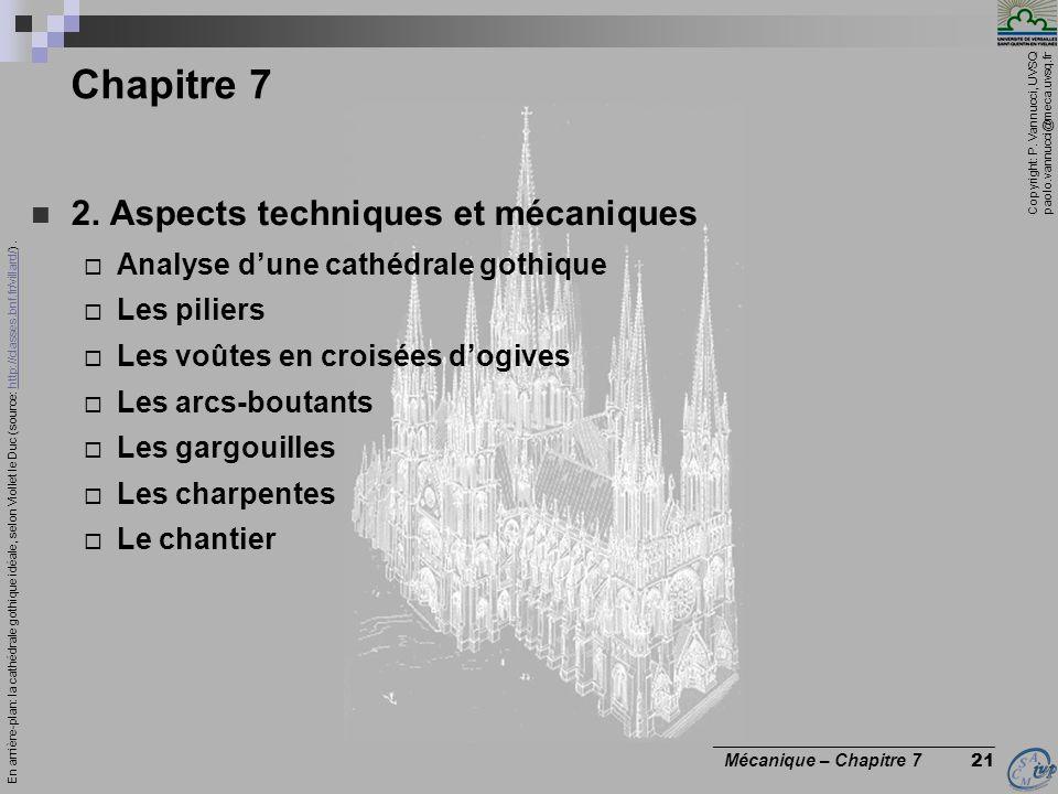 Copyright: P. Vannucci, UVSQ paolo.vannucci@meca.uvsq.fr ________________________________ Mécanique – Chapitre 7 21 2. Aspects techniques et mécanique