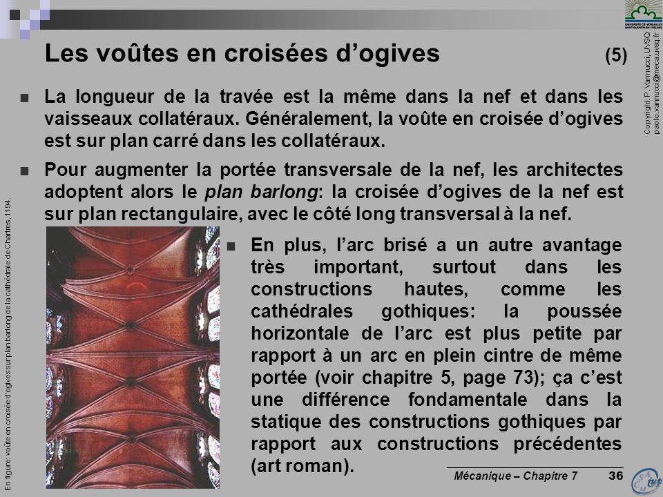 Copyright: P. Vannucci, UVSQ paolo.vannucci@meca.uvsq.fr ________________________________ Mécanique – Chapitre 7 36 Les voûtes en croisées dogives (5)